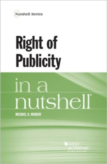 Right of Publicity in a Nutshell, Paperback / softback Book