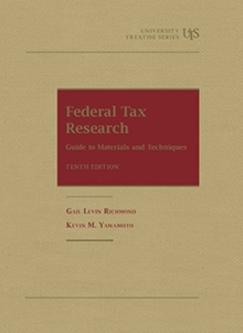 Federal Tax Research: Guide to Materials and Techniques, Paperback / softback Book