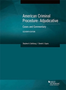 American Criminal Procedure, Adjudicative : Cases and Commentary, Paperback / softback Book