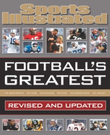 Football's Greatest: Revised and Updated : Sports Illustrated's Experts Rank the Top 10 of Everything, Hardback Book