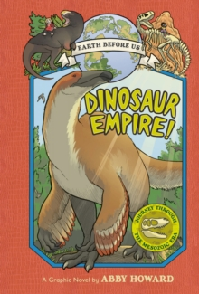 Dinosaur Empire! (Earth Before Us #1) : Journey through the Mesozoic Era, EPUB eBook