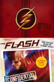 The Flash: The Secret Files of Barry Allen : The Ultimate Guide to the Hit TV Show, EPUB eBook
