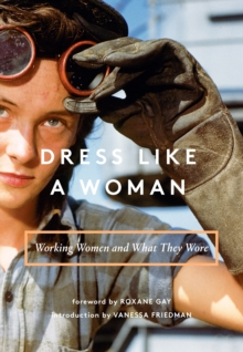 Dress Like a Woman : Working Women and What They Wore, EPUB eBook
