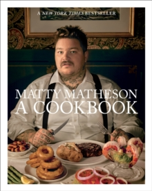 Matty Matheson : A Cookbook, EPUB eBook