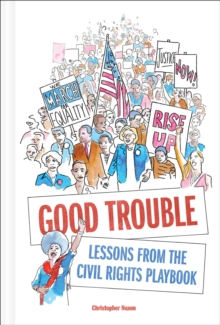 Good Trouble : Lessons from the Civil Rights Playbook, EPUB eBook