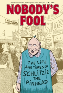 Nobody's Fool : The Life and Times of Schlitzie the Pinhead, EPUB eBook