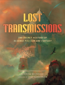 Lost Transmissions : The Secret History of Science Fiction and Fantasy, EPUB eBook