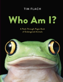 Who Am I? : A Peek-Through-Pages Book of Endangered Animals, EPUB eBook