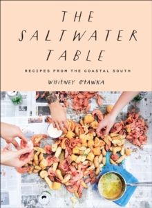The Saltwater Table : Recipes from the Coastal South, EPUB eBook