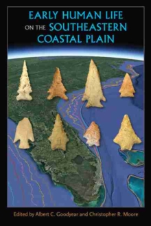 Early Human Life on the Southeastern Coastal Plain, Hardback Book