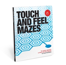 Touch and Feel Mazes: Ten Tactile Labyrinths to Solve with Your Fingertips, Paperback Book