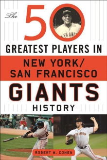 The 50 Greatest Players in San Francisco/New York Giants History, EPUB eBook