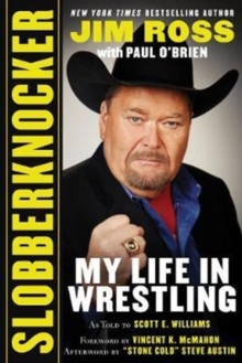 Slobberknocker : My Life in Wrestling, Hardback Book