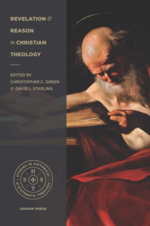 Revelation and Reason in Christian Theology, Paperback / softback Book