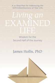 Living an Examined Life : Wisdom for the Second Half of the Journey, Paperback / softback Book