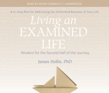 Living an Examined Life : Wisdom for the Second Half of the Journey, CD-Audio Book