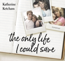 Only Life I Could Save : A Memoir, CD-Audio Book