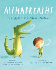 Alphabreaths : The ABCs of Mindful Breathing, Hardback Book