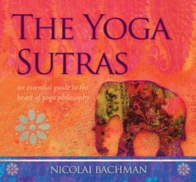 Yoga Sutras,The : An Essential Guide to the Heart of Yoga Philosophy, CD-Audio Book