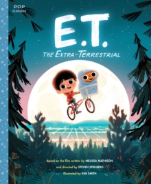 E.T. The Extra-Terrestrial : The Classic Illustrated Storybook, Paperback / softback Book