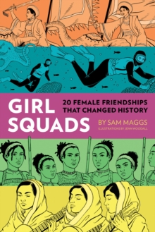 Girl Squads : 20 Female Friendships That Changed History, Hardback Book