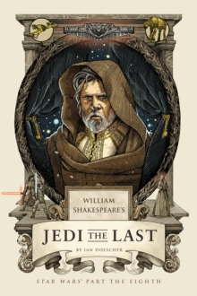William's Shakespeare's Jedi the Last : Star Wars Part the Eight, Hardback Book