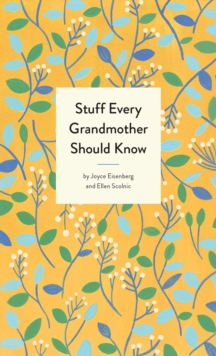 Stuff Every Grandmother Should Know, Hardback Book