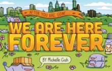 We Are Here Forever, Paperback / softback Book