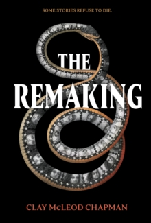 The Remaking : A Novel, Hardback Book