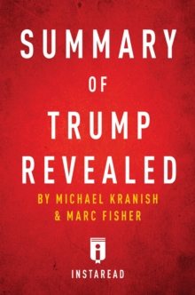 Summary of Trump Revealed : by Michael Kranish & Marc Fisher | Includes Analysis, EPUB eBook