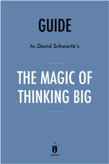 Guide to David Schwartz's The Magic of Thinking Big by Instaread, EPUB eBook
