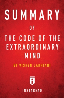 Summary of The Code of the Extraordinary Mind : by Vishen Lakhiani | Includes Analysis, EPUB eBook