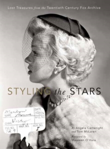 Styling the Stars : Lost Treasures from the Twentieth Century Fox Archive, Paperback / softback Book