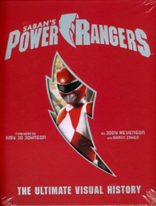Power Rangers : The Ultimate Visual History, Hardback Book