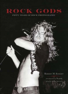 Rock Gods : 50 Years of Rock Photography, Paperback / softback Book