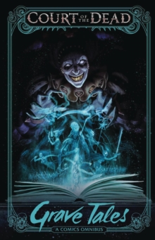 Court of the Dead: Grave Tales : A Comics Omnibus, Paperback / softback Book