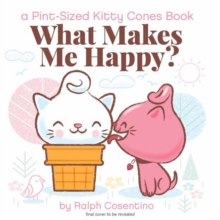 Kitty Cones : What Makes Us Happy?, Spiral bound Book