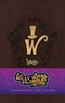 The Willy Wonka Hardcover Ruled Journal, Notebook / blank book Book
