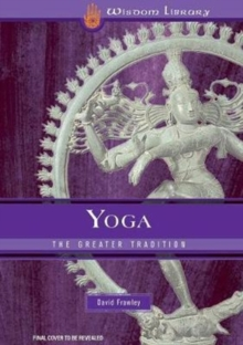 Yoga: A Guide to the Teachings and Practices, Paperback Book