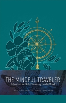 The Mindful Traveler : Exploration Journal, Notebook / blank book Book
