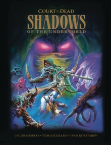 Court of the Dead: Shadows of the Underworld : A Graphic Novel, Hardback Book