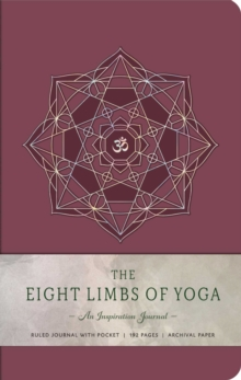 The Eight Limbs of Yoga : An Inspiration Journal, Hardback Book