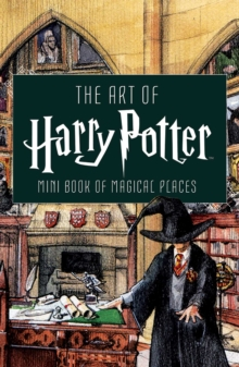 Art of Harry Potter : Mini Book of Magical Places, Hardback Book