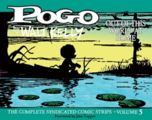 Pogo: The Complete Syndicated Comic Strips Vol. 5: 'out Of T His World At Home', Hardback Book