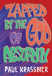 Zapped By The God Of Absurdity : The Best of Paul Krassner, Hardback Book