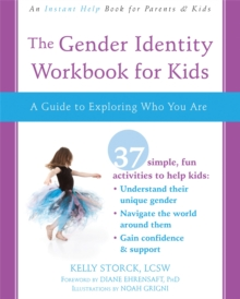 The Gender Identity Workbook for Kids : A Guide to Exploring Who You Are, Paperback / softback Book