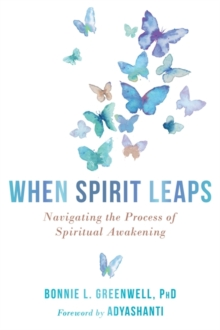 When Spirit Leaps : Navigating the Process of Spiritual Awakening, Paperback / softback Book