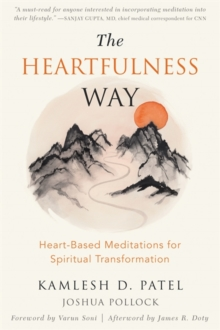 The Heartfulness Way : Relaxation, Meditation, and Connection on the Path to Spiritual Transformation, Paperback / softback Book