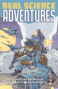 Atomic Robo Presents Real Science Adventures The Flying She-Devils In Raid Onmarauder Island, Paperback Book