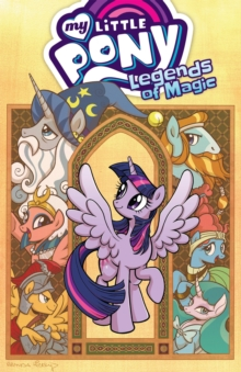 My Little Pony Legends Of Magic Volume 1, Paperback / softback Book
